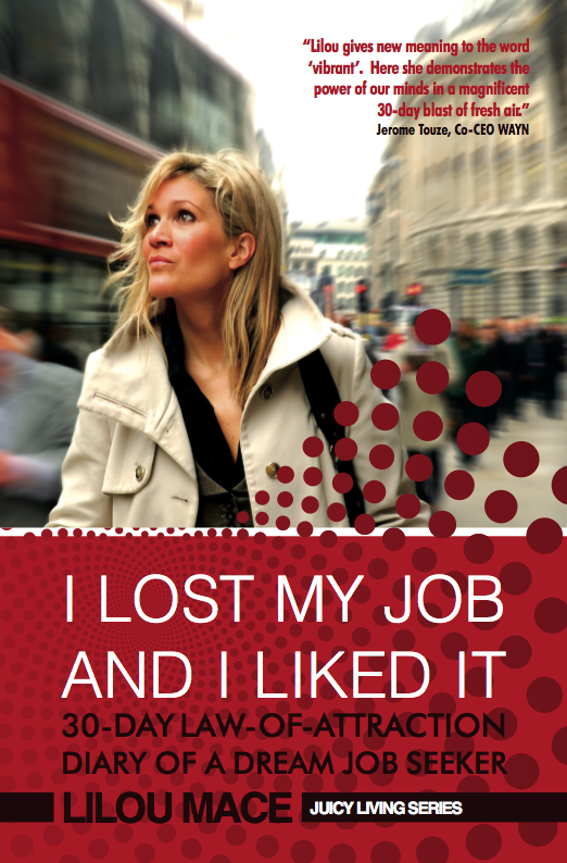 "The front cover of ""I LOST MY JOB AND I LIKED IT: 30-Day Law-of-Attraction Diary of a Dream Job Seeker"""
