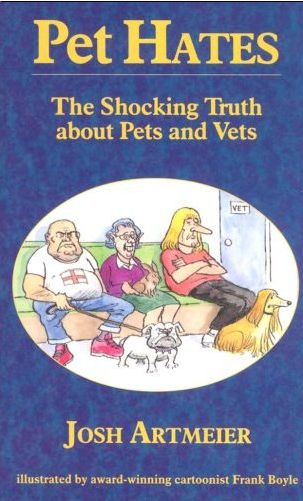 Pet Hates (The Shocking Truth about Pets and Vets) is currently available from Amazon at a bargain price. Click on the image to get it.
