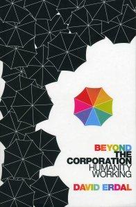 David Erdal's 'Beyond the Corporation'