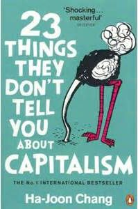Click on this image to read a summary of '23 Things They Don't Tell You About Capitalism'.