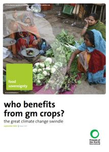 Who benefits from GM crops? A Friends of the Earth report.